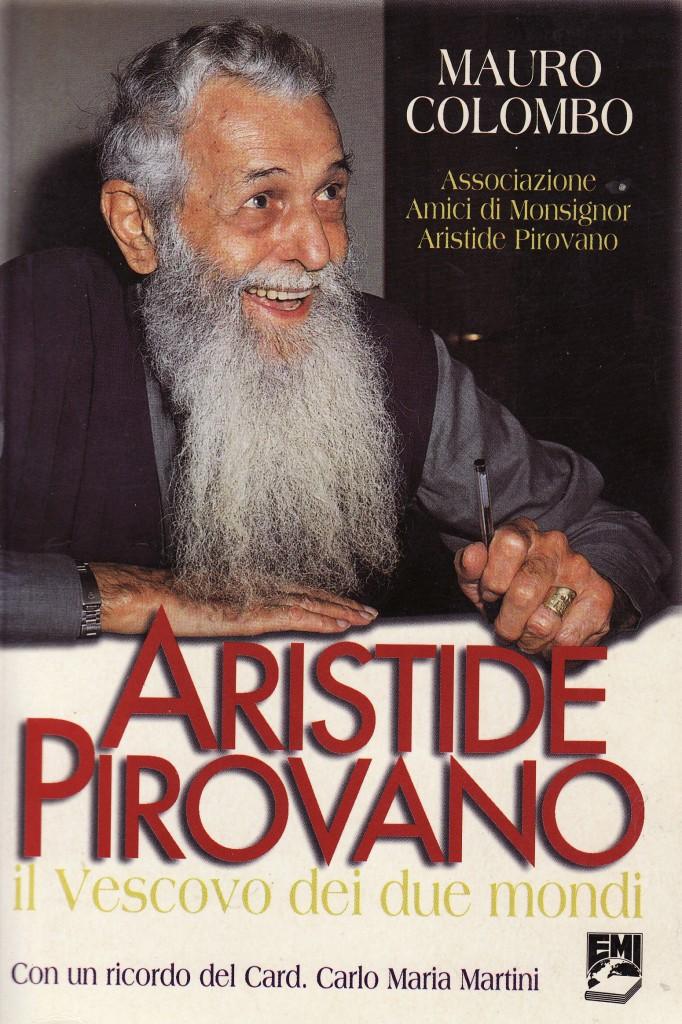 Aristide Pirovano. Il vescovo dei due mondi di Mauro Colombo - Emi